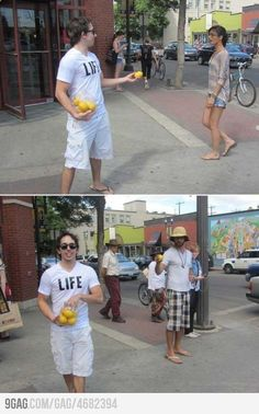 Wear a T-shirt that says Life and hand out lemons