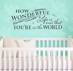 "This is going in baby millers room! Vinyl Wall Decal ""How wonderful life is"" quote, from Relient K lyrics. by OldBarnRescueCompany, nursery. Nursery Wall Decals, Vinyl Wall Decals, Nursery Decor, Nursery Ideas, Room Ideas, Wall Decor, Nursery Inspiration, Room Decor, Baby Quotes"