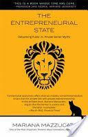 The entrepreneurial state : debunking public vs. private sector myths / Mariana Mazzucato.    Anthem Press, 2014