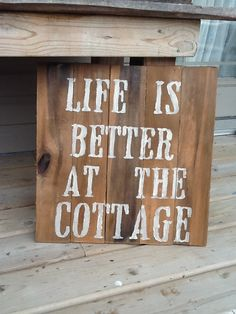 Life is better at the cottage. This is great cottage decor, made from old barn board.