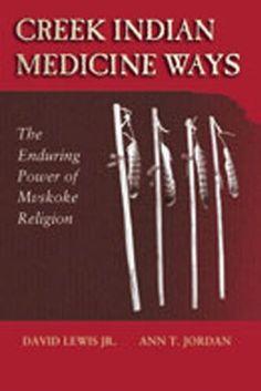 Bestseller Books Online Creek Indian Medicine Ways: The Enduring Power of Mvskoke Religion David Jr. Lewis, Ann T. Jordan $16.46  - http://www.ebooknetworking.net/books_detail-0826323685.html