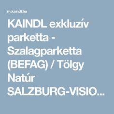 KAINDL exkluzív parketta - Szalagparketta (BEFAG) / Tölgy Natúr SALZBURG-VISION (TN3-S)