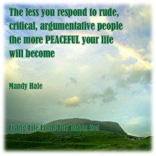 How others treat you is their responsibility. How you react is YOURS!