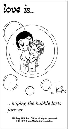 ❤️ Love is hoping the bubble lasts forever Love Is Comic, Love Is Cartoon, Mickey Bad, Cute Love, Love Him, My Funny Valentine, Valentines, Best Love Quotes, Love Notes