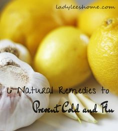 6 Natural Remedies to Prevent Cold and Flu - Lady Lee's Home