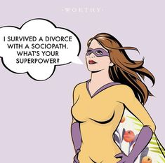 Surviving a divorce with a sociopath basically makes you a superhero Divorce Humor, I Survived, Sociopath, Super Powers, Diamond Jewelry, Laughter, Self, Survival, Memes