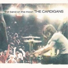 TDS Cheap Tunes Tuesday - The Cardigans First Band on the Moon. Playlists, The Cardigans, Mercury Records, Ukulele Tabs, Beatnik, Compact Disc, Show, Album Covers, Cd Cover