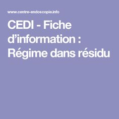 CEDI - Fiche d'information : Régime dans résidu Fibres, Information, Cooking Food, Stuff Stuff, Makeup, Recipes