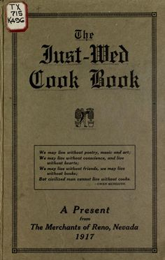 """The Just-Wed Cook Book"" By E F Kiessling (1917) Published By Just-Wed Cook Book Company"