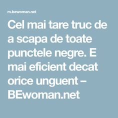 Cel mai tare truc de a scapa de toate punctele negre. E mai eficient decat orice unguent – BEwoman.net Orice, Mai, Diy And Crafts, Metabolism, Tattoos, Healthy, Amazing, Food, Therapy