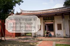 On when the Sawyers came to Taiwan Part II- Tainan Confucius Temple and Anping    DearOne Photography  Taiwan| Photography and Travel Blog