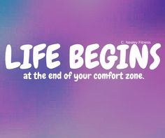 Step out of your Comfort Zone! |