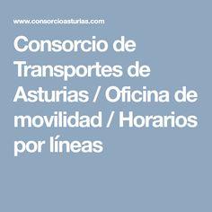 Consorcio de Transportes de Asturias / Oficina de movilidad / Horarios por líneas Boarding Pass, Destiny, Transportation