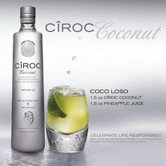 Ciroc Coconut! This drink is AMAZING!