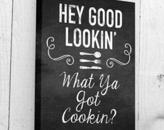 Kitchen Signage. My Dad used to sing this song. This one is a must! (NBP)