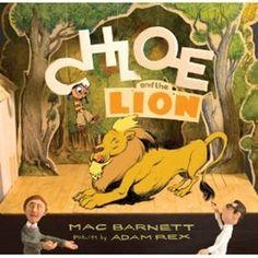 Chloe and the Lion by Mac Barnett and Adam Rex