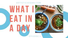 What I Eat in a Day #3 | Plant-Based - Full #Vegan Recipes