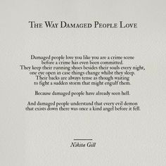 The way damaged people love....