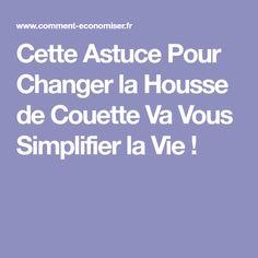 Cette Astuce Pour Changer la Housse de Couette Va Vous Simplifier la Vie !