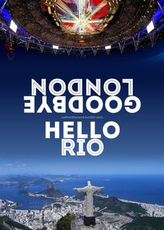 Goodbye London, Hello Rio