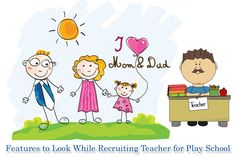 Leading Lights Blog: Features to Look While Recruiting Teacher for Play School.
