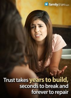 FamilyShare.com l Trust takes years to build, secands to break and forever to repair