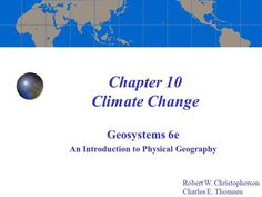 Chapter 10 Climate Change Geosystems An Introduction to Physical Geography Robert W. Christopherson Charles E. Ecological Succession, Seed Dispersal, Physical Geography, New Community, Photosynthesis, Solar Energy, Ecology, Climate Change