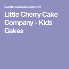 Little Cherry Cake Company - Kids Cakes
