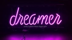Custom Neon Signs: dreamer custom neon sign