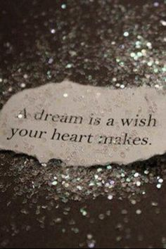 """A dream is a wish, your heart makes. When your fast asleep, in your dreams you will find your heartaches. Whatever u wish for you keep"" ~Cinderella .and a prayer is a wish your soul makes. Short Inspirational Quotes, Great Quotes, Quotes To Live By, Motivational, Quotes From Songs, Wish Quotes, Good Night Quotes, Movie Quotes, Inspirierender Text"