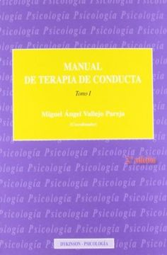 Manual de terapia de conducta / Miguel Ángel Vallejo Pareja (coordinador). - Vol. 1