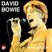 Suffragette City - David Bowie — 1977
