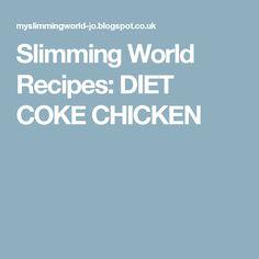 Slimming World Recipes: DIET COKE CHICKEN