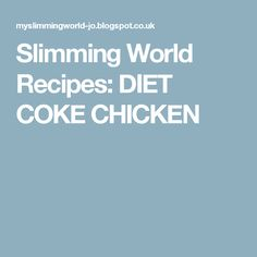 Slimming World Recipes: DIET COKE CHICKEN