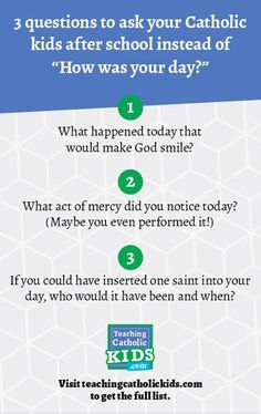 """Questions to ask your Catholic kids instead of """"How was your day? Questions To Ask, This Or That Questions, Catholic Kids, Religious Education, God Loves You, After School, Gods Love, Love You, Faith"""