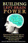 Building left-brain power: Conditioning exercises to develop language, math, and other uniquely human skills by Allen D Bragdon http://www.amazon.com/dp/0760720800/ref=cm_sw_r_pi_dp_eEm2vb17QZSQX