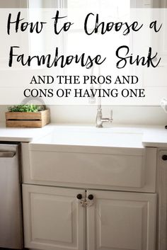 How to choose a farmhouse sink and the pros and cons of having one!   Farmhouse Kitchen Decor   How to Choose Kitchen Appliances   Best Kitchen Sinks   Kitchen Renovation Tips and Tricks    Lauren McBride