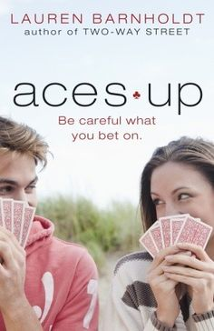 Aces Up by Lauren Barnholdt. Funny book. Easy read.