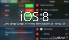 Cómo Agregar Widgets a Nuestro iPhone y iPad con iOS 8 Ipod Touch, Ios, Apple, Iphone, Apple Fruit, Apples
