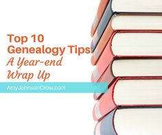 There's always something new to learn in family history. Here are my top 10 most popular genealogy tips this year.