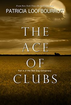 The Ace of Clubs: Part 3 of the Red Dog Conspiracy by Pat... https://www.amazon.com/dp/B073PPH1K5/ref=cm_sw_r_pi_dp_x_zuC5zbQV260B6