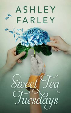 Release Blitz:: Sweet Tea Tuesdays by Ashley Farley
