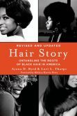 Hair+Story:+Untangling+the+Roots+of+Black+Hair+in+America