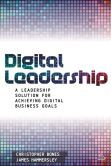Digital Leadership: A Leadership Solution for Achieving Digital Business Goals