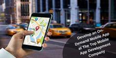 Develop an #OnDemandMobileApp at The Top #MobileAppDevelopmentCompany