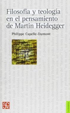 Filosofía y teología en el pensamiento de Martin Heidegger / Philippe Capelle-Dumont