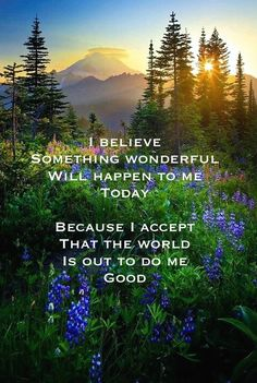 I believe something wonderful will happen to me today. Because I believe the world is out to do good to me :D Positive Words, Positive Thoughts, Positive Quotes, Wealth Affirmations, Positive Affirmations, Attraction Quotes, Law Of Attraction, Believe, The Secret