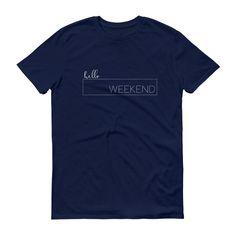 Hello Weekend.