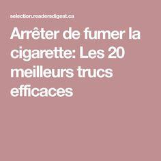 Arrêter de fumer la cigarette: Les 20 meilleurs trucs efficaces