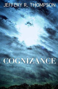 Cognizance by Jeffery R Thompson https://www.amazon.com/dp/0692719806/ref=cm_sw_r_pi_dp_x_CoGdzbRY6ZRPZ